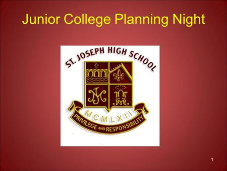 Junior College Planning Night 1. AGENDA Beginning the college search Admission standards and senior courses College Visits Standardized Testing College.