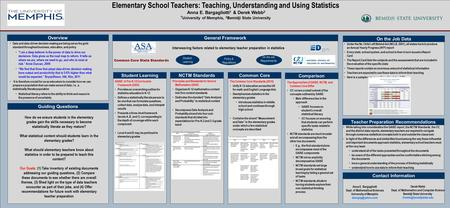Elementary School Teachers: Teaching, Understanding and Using Statistics Anna E. Bargagliotti 1 & Derek Webb 2 1 University of Memphis, 2 Bemidji State.