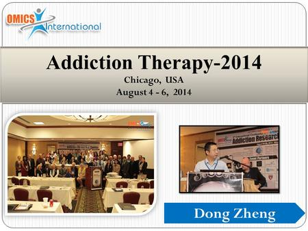 Dong Zheng Addiction Therapy-2014 Chicago, USA August 4 - 6, 2014.