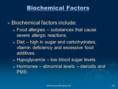 Biochemical Factors  Biochemical factors include: Food allergies – substances that cause severe allergic reactions. Food allergies – substances that cause.