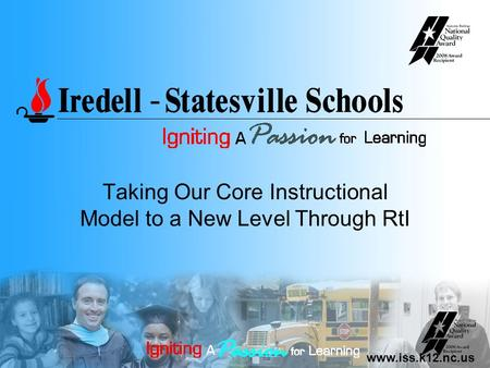 Www.iss.k12.nc.us Taking Our Core Instructional Model to a New Level Through RtI.