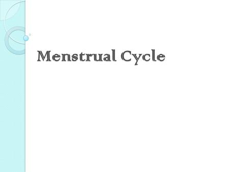 Menstrual Cycle. Menstruation is also called Menstrual bleeding, Menses, a period. The flow of menses normally serves as a sign that a woman has not become.