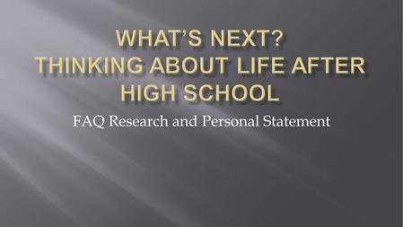 FAQ Research and Personal Statement.  Next you will research the answers to these questions. Once you have answers, type up the questions and provide.