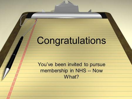 Congratulations You've been invited to pursue membership in NHS -- Now What?