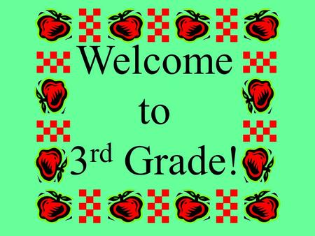 Welcome to 3 rd Grade!. MAPE schedule 8:45 – 9:25 A = Art B = Gym C - Music.