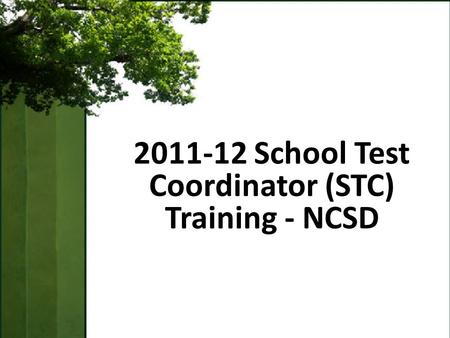 2011-12 School Test Coordinator (STC) Training - NCSD.