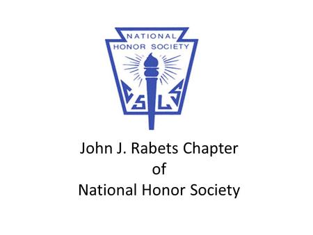 John J. Rabets Chapter of National Honor Society.