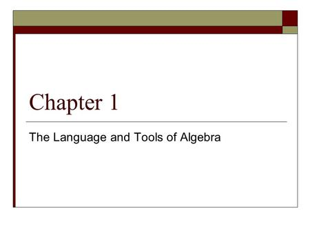 The Language and Tools of Algebra