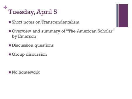 Tuesday, April 5 Short notes on Transcendentalism