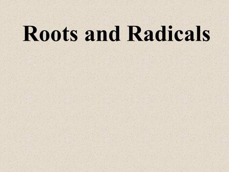 Roots and Radicals.