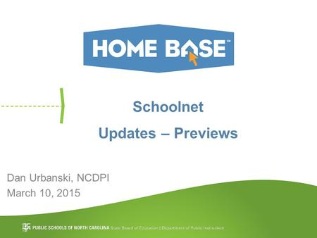 Schoolnet Updates – Previews Dan Urbanski, NCDPI March 10, 2015.