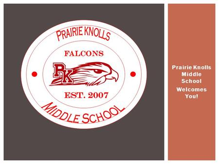 Prairie Knolls Middle School Welcomes You!.  Teaming  Task /Band /Choir (registration sheet)  Good to Know…  Assignment notebook  Back-to-School.