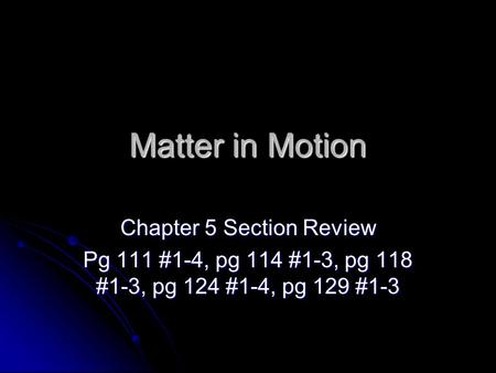 Matter in Motion Chapter 5 Section Review