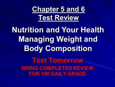 Chapter 5 and 6 Test Review