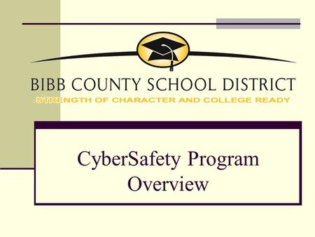 CyberSafety Program Overview. Agenda Reasons for a CyberSafety Program Leaders in Implementation Training Overview Staff Training Student Training Pre-K.