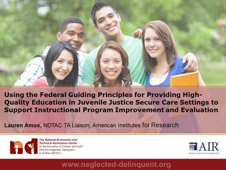 1 Using the Federal Guiding Principles for Providing High- Quality Education in Juvenile Justice Secure Care Settings to Support Instructional Program.