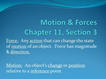 Motion & Forces Chapter 11, Section 3