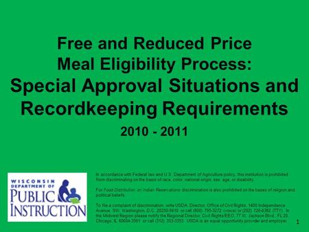 Free and Reduced Price Meal Eligibility Process: Special Approval Situations and Recordkeeping Requirements 2010 - 2011 1 In accordance with Federal law.