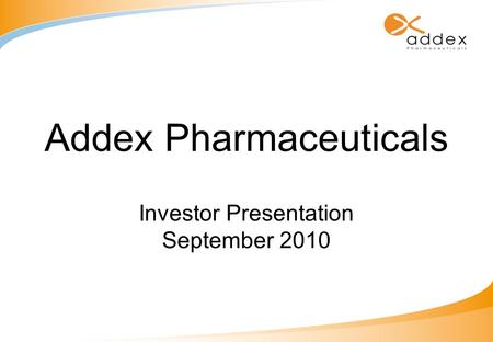 Addex Pharmaceuticals Investor Presentation September 2010.
