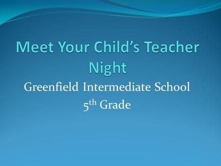 Greenfield Intermediate School 5 th Grade. Math