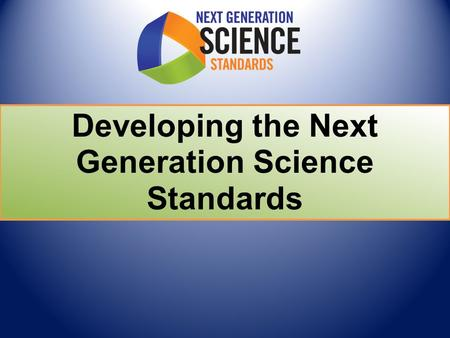 Developing the Next Generation Science Standards.
