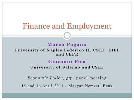Marco Pagano University of Naples Federico II, CSEF, EIEF and CEPR Giovanni Pica University of Salerno and CSEF Economic Policy, 53 rd panel meeting 15.