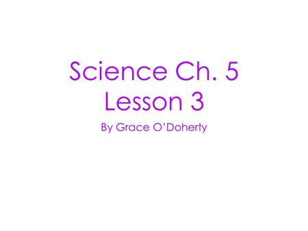 Science Ch. 5 Lesson 3 By Grace O'Doherty. Friction: A Force that Opposes Motion friction is a force that opposes motion between two surfaces that are.
