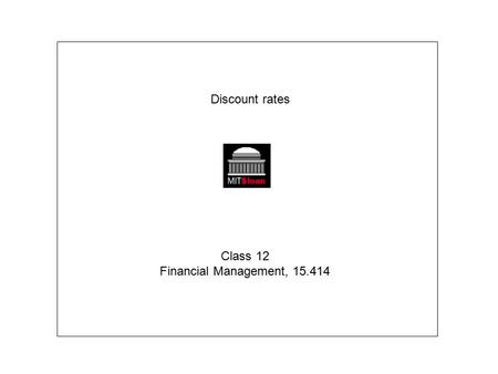 Class 12 Financial Management, 15.414 Discount rates.