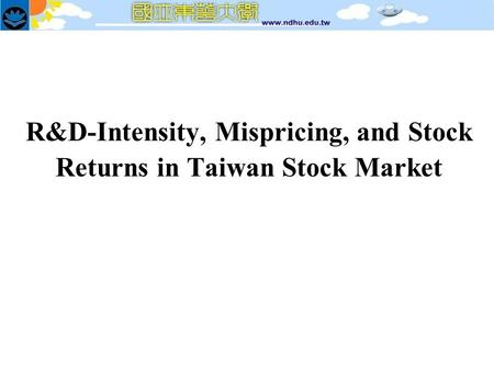 R&D-Intensity, Mispricing, and Stock Returns in Taiwan Stock Market.