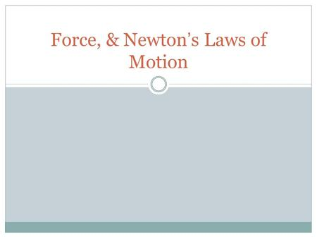 Force, & Newton's Laws of Motion