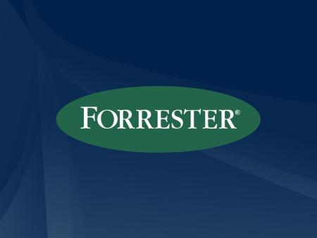 Out of the lab and into the real World J Carl Allen Director and Venture Capital Leader Forrester Research, Inc.