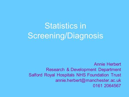 Statistics in Screening/Diagnosis