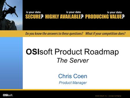 OSIsoft Product Roadmap The Server