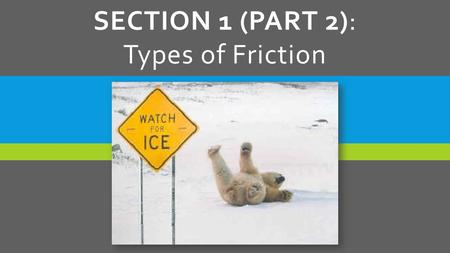 Section 1 (Part 2): Types of Friction