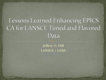 Jeffrey O. Hill LANSCE / LANL. Requirements, a Review Design, a Review Design Changes Status, this project and others Lessons Learned Benefits, a Review.