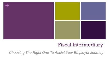 + Fiscal Intermediary Choosing The Right One To Assist Your Employer Journey.