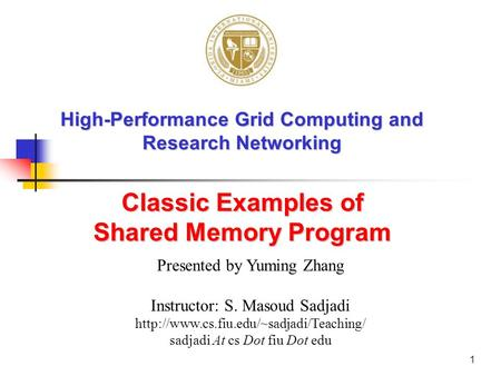 1 High-Performance Grid Computing and Research Networking Presented by Yuming Zhang Instructor: S. Masoud Sadjadi