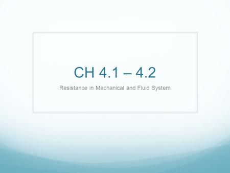 Resistance in Mechanical and Fluid System