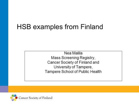HSB examples from Finland Nea Malila Mass Screening Registry, Cancer Society of Finland and University of Tampere, Tampere School of Public Health.