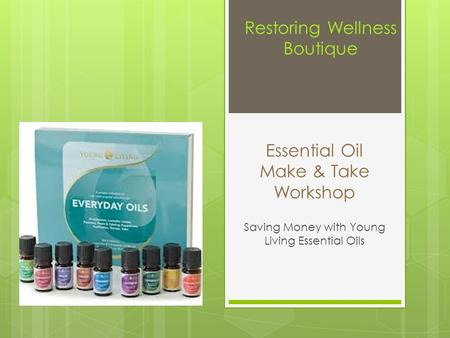 Essential Oil Make & Take Workshop Saving Money with Young Living Essential Oils Restoring Wellness Boutique.