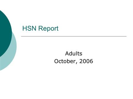 HSN Report Adults October, 2006. Brain Drain There are 3 kinds of mathematicians, those who can count and those who can't.