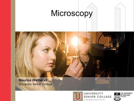 Microscopy Maurice Wetherall University Senior College.
