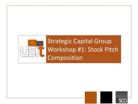 Strategic Capital Group Workshop #1: Stock Pitch Composition.
