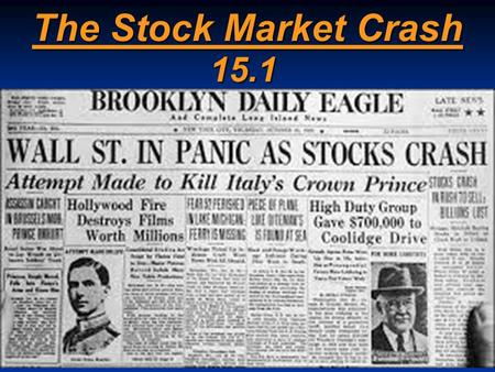 "The Stock Market Crash 15.1. Background 1920s appeared to be a decade of prosperity = ""The Roaring 20s"" 1920s appeared to be a decade of prosperity ="