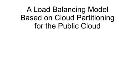 Abstract Load balancing in the cloud computing environment has an important impact on the performance. Good load balancing makes cloud computing more.
