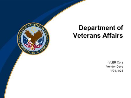 Department of Veterans Affairs VLER Core Vendor Days 1/24, 1/25.