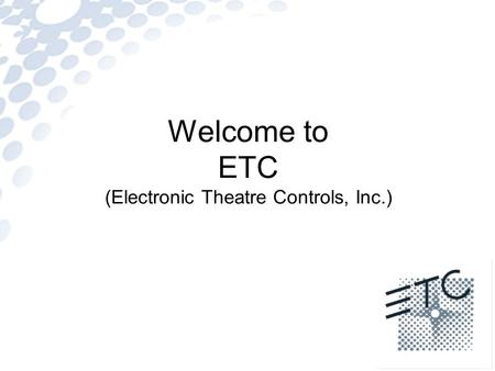 Welcome to ETC (Electronic Theatre Controls, Inc.)