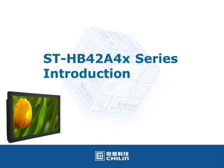 ST-HB42A4x Series Introduction. 080320 2 ST-HB42A4x version 42A4X: Standard version w/ Side Cover; w/o IPC BKT, Stand, I/O Cover 42A4G: w/ Tempered Glass.