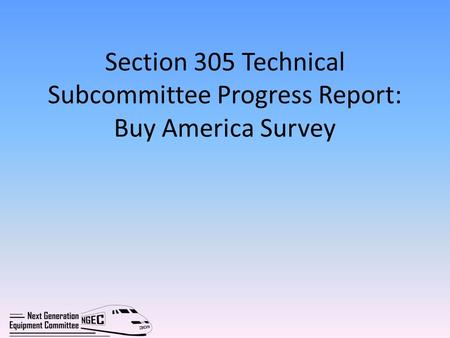Section 305 Technical Subcommittee Progress Report: Buy America Survey.