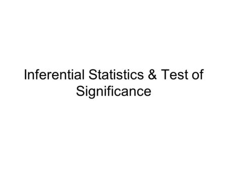 Inferential Statistics & Test of Significance